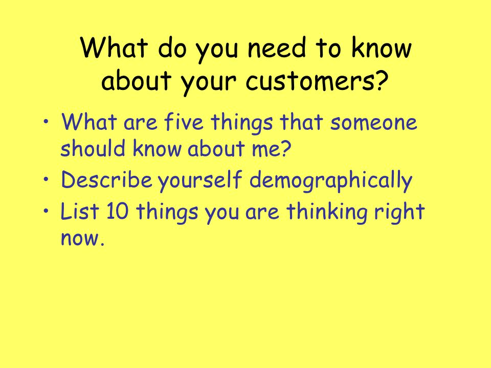 What do you need to know about your customers