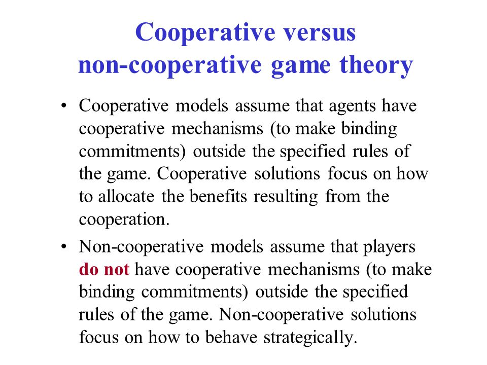 Cooperative versus non-cooperative game theory