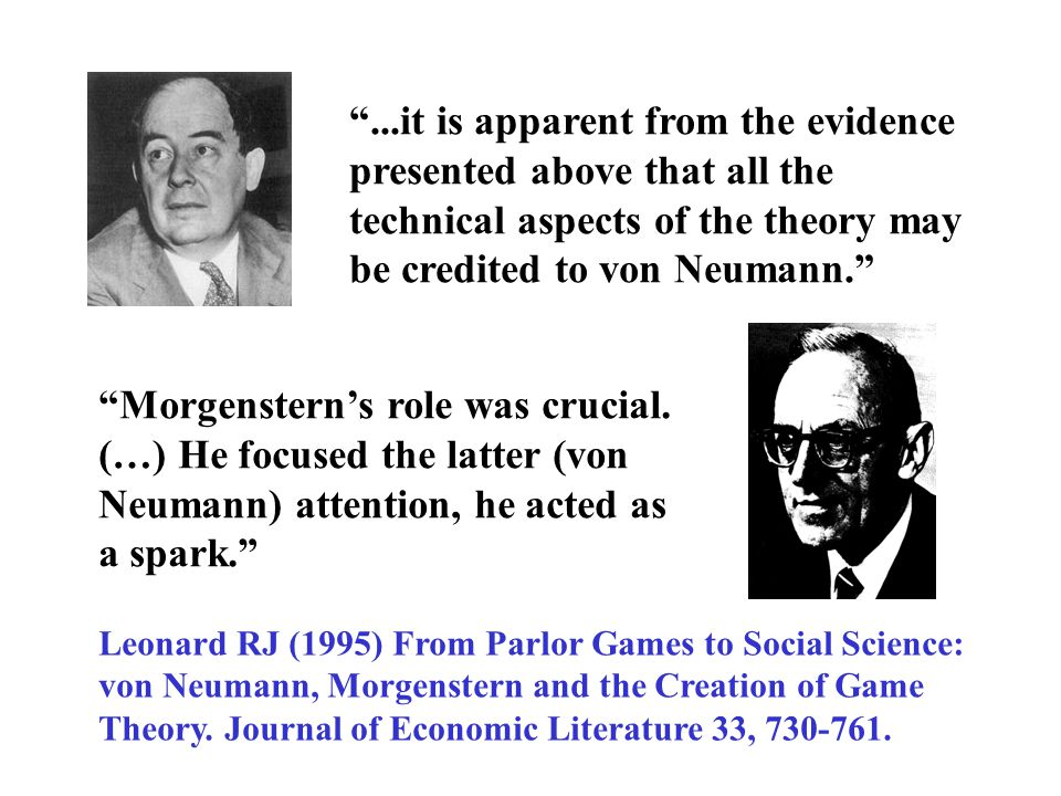 ...it is apparent from the evidence presented above that all the technical aspects of the theory may be credited to von Neumann.