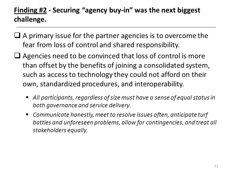 Finding #2 - Securing agency buy-in was the next biggest challenge.