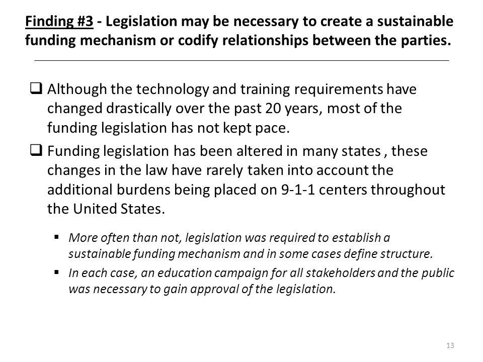 Finding #3 - Legislation may be necessary to create a sustainable funding mechanism or codify relationships between the parties.