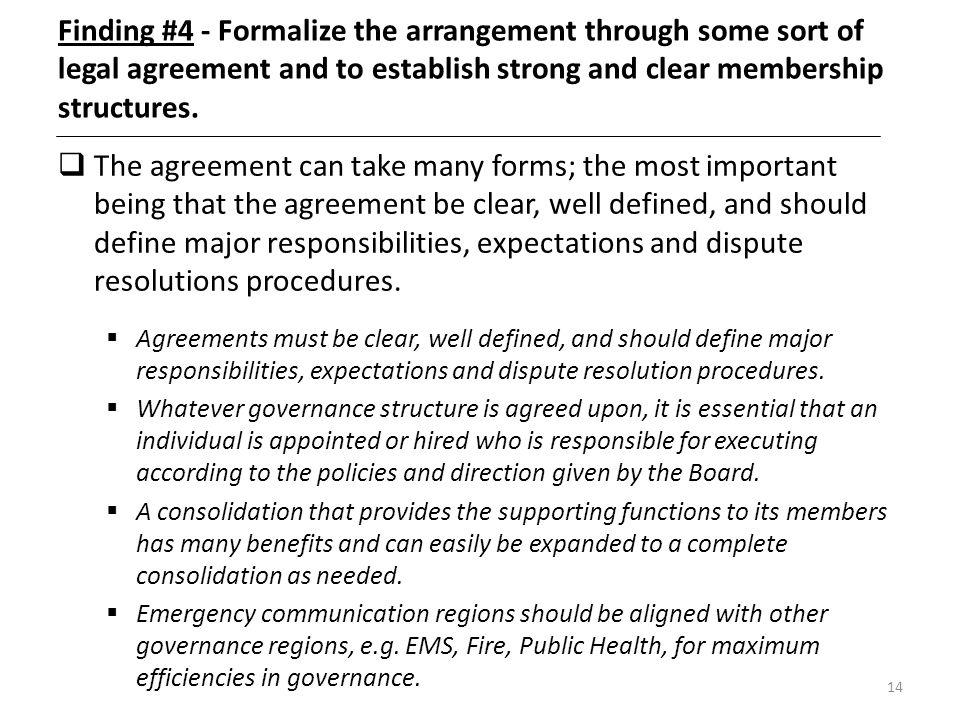 Finding #4 - Formalize the arrangement through some sort of legal agreement and to establish strong and clear membership structures.