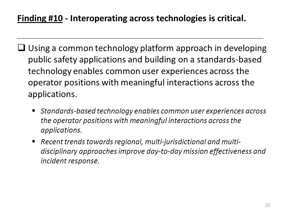 Finding #10 - Interoperating across technologies is critical.