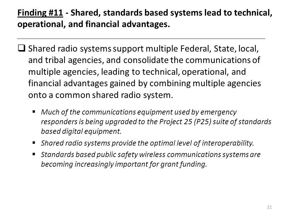 Finding #11 - Shared, standards based systems lead to technical, operational, and financial advantages.