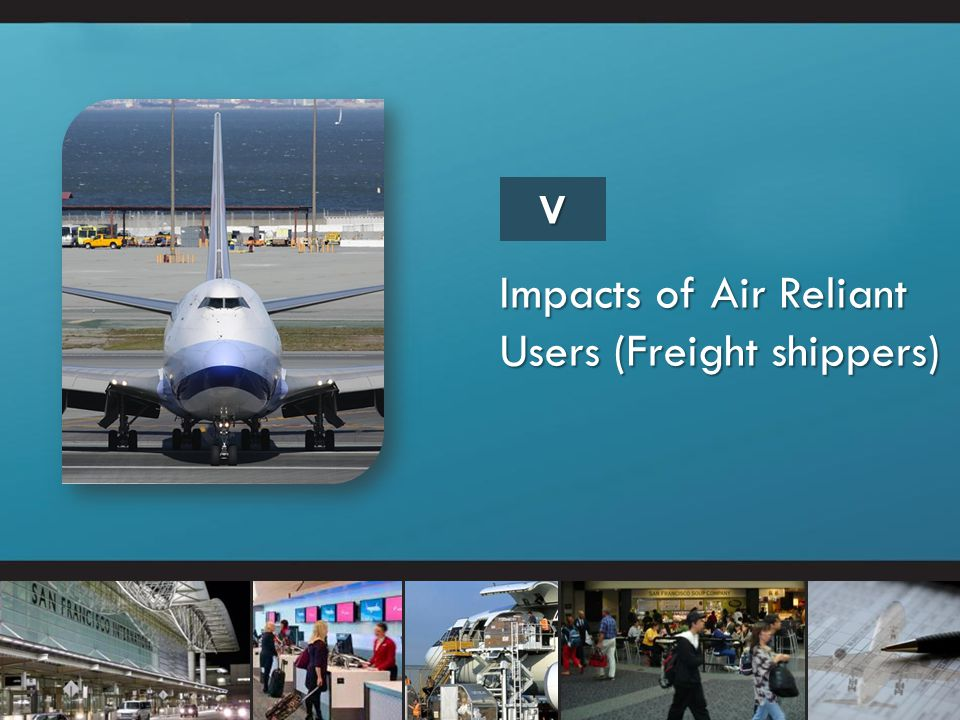 Impacts of Air Reliant Users (Freight shippers)