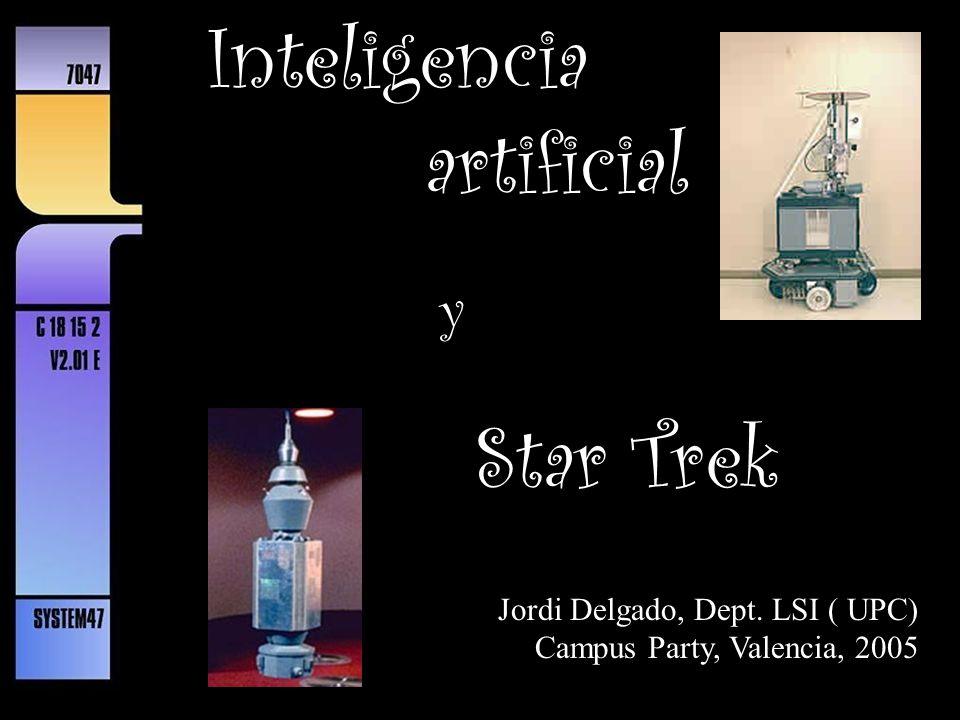 Inteligencia artificial Star Trek y Jordi Delgado, Dept. LSI ( UPC)