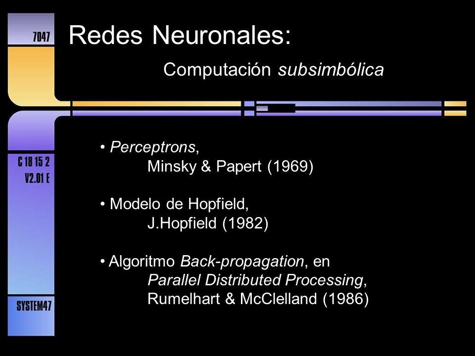 Redes Neuronales: Computación subsimbólica • Perceptrons,