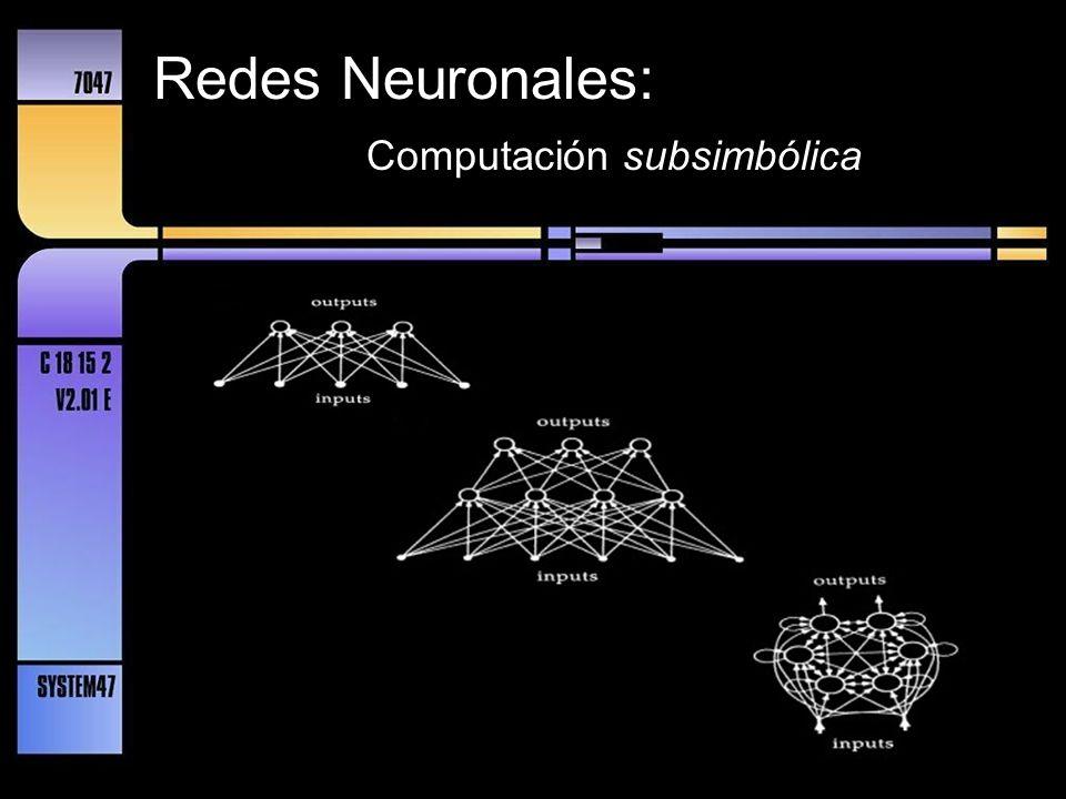 Redes Neuronales: Computación subsimbólica