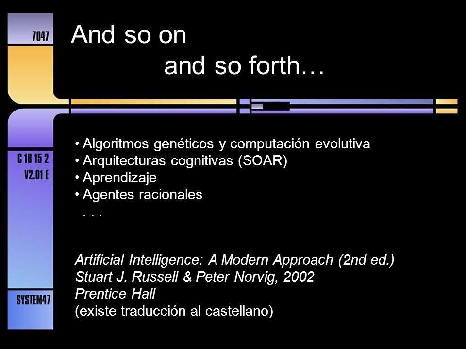 And so on and so forth… Algoritmos genéticos y computación evolutiva