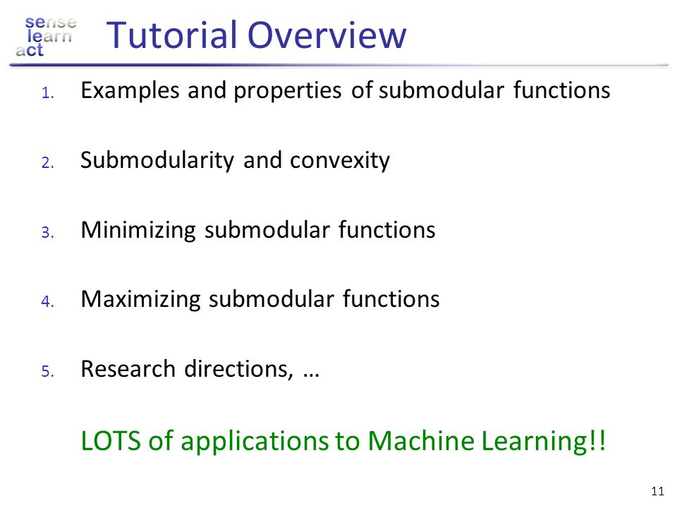 Tutorial Overview LOTS of applications to Machine Learning!!