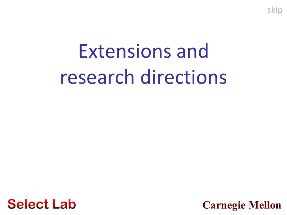 Extensions and research directions