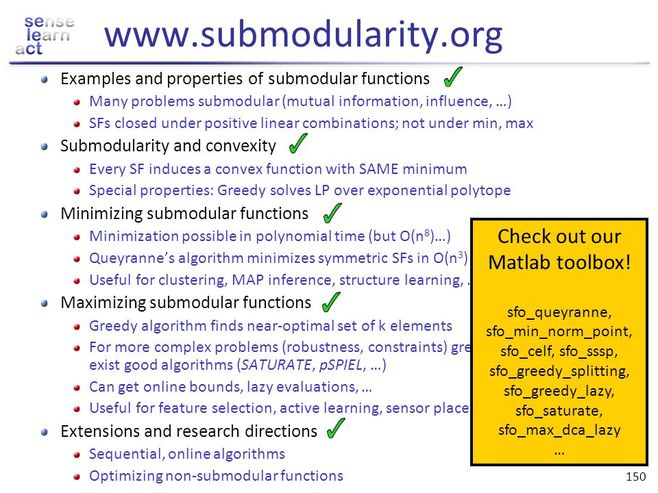 www.submodularity.org Check out our Matlab toolbox!