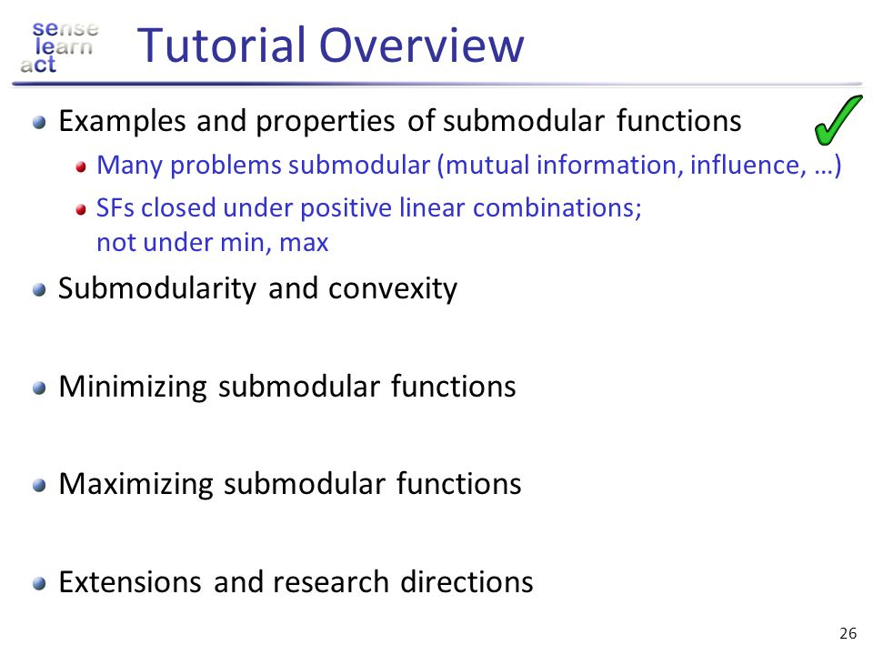 Tutorial Overview Examples and properties of submodular functions