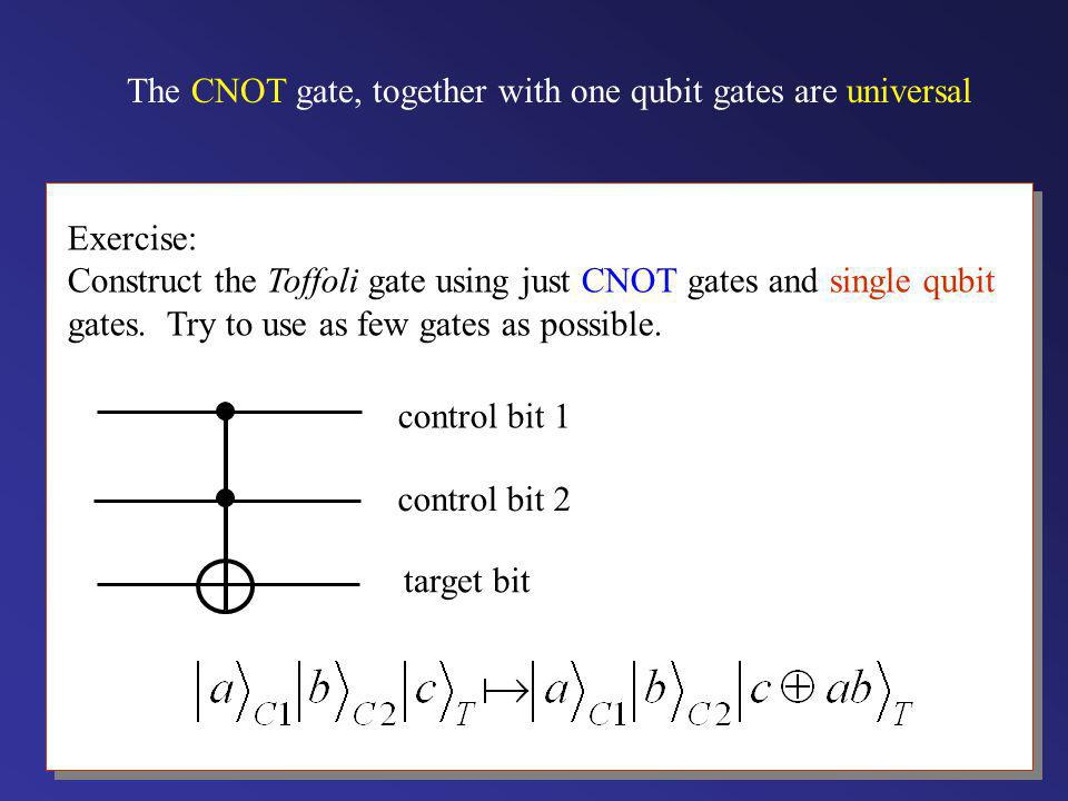 The CNOT gate, together with one qubit gates are universal