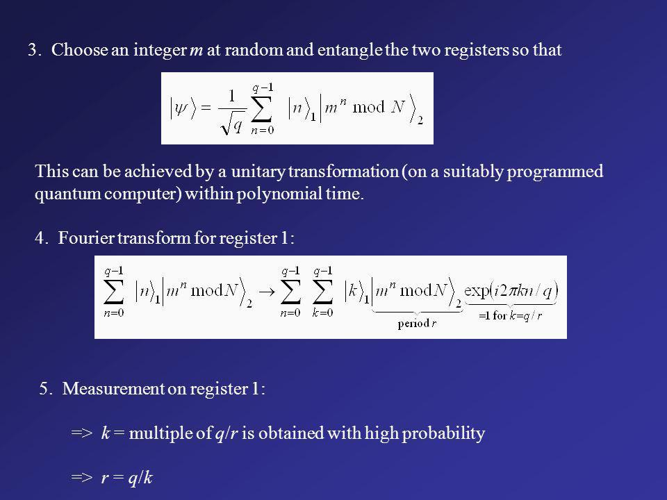 3. Choose an integer m at random and entangle the two registers so that