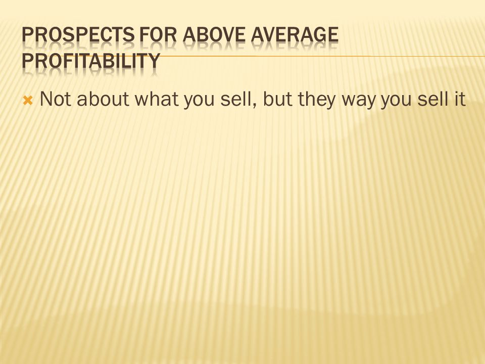 Prospects for above average profitability