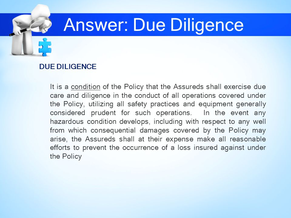 Answer: Due Diligence DUE DILIGENCE