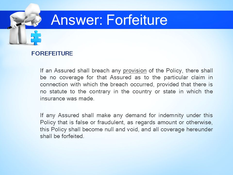 Answer: Forfeiture