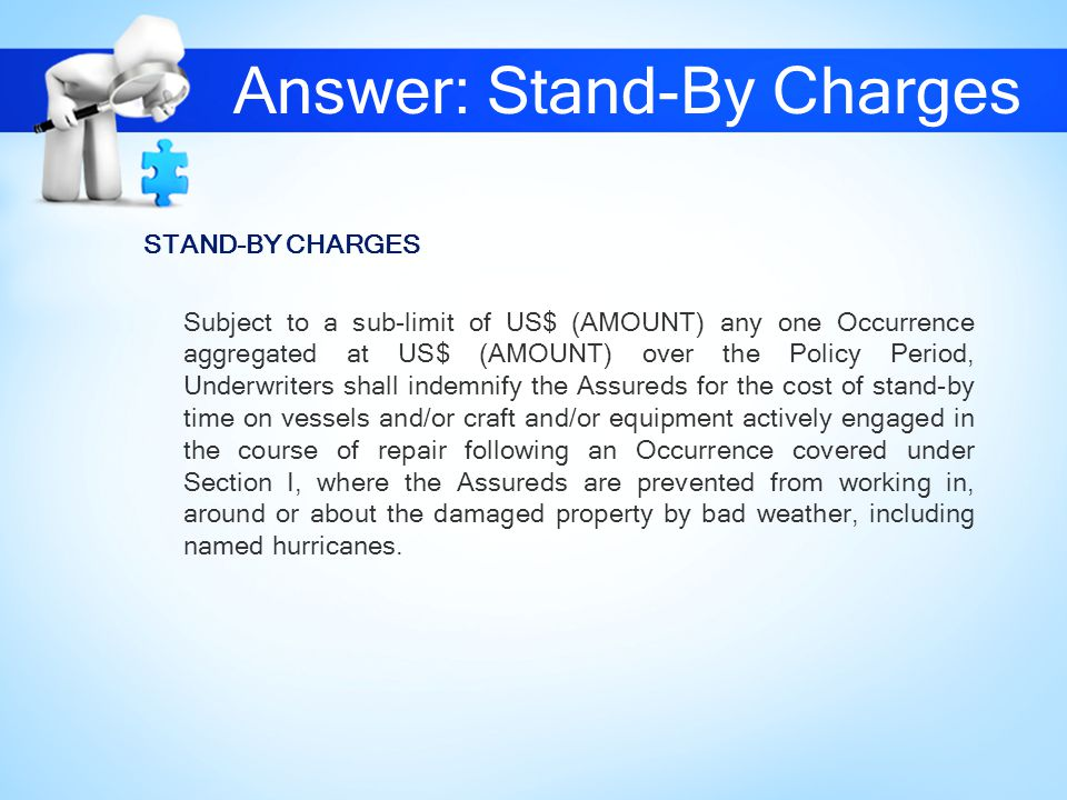 Answer: Stand-By Charges