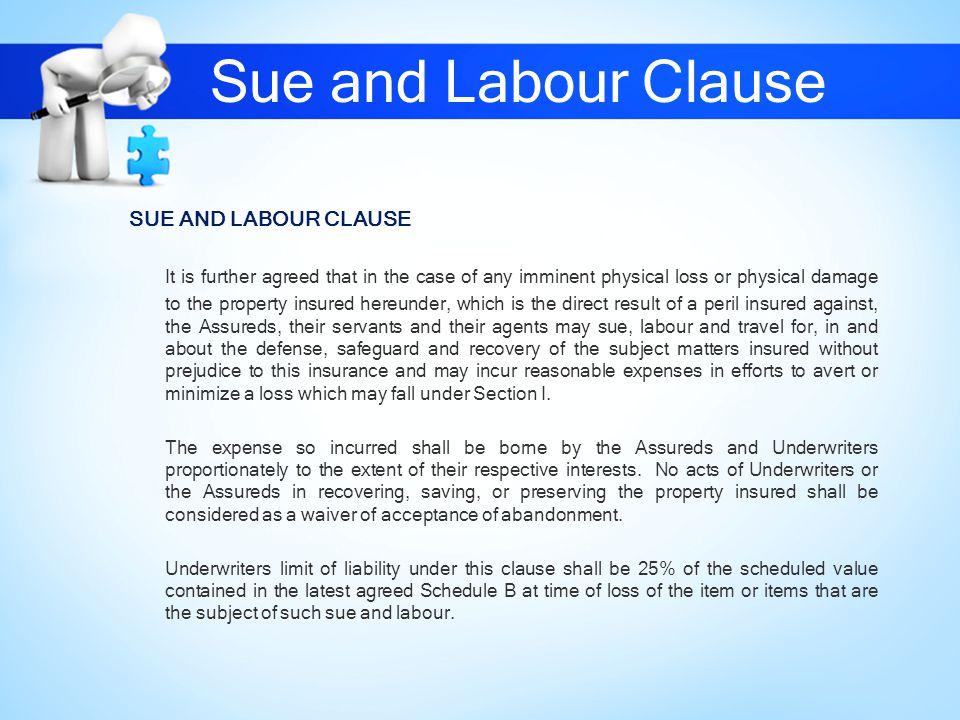 Sue and Labour Clause SUE AND LABOUR CLAUSE.