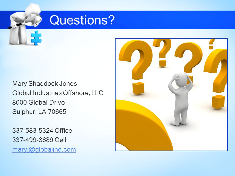 Questions Mary Shaddock Jones Global Industries Offshore, LLC