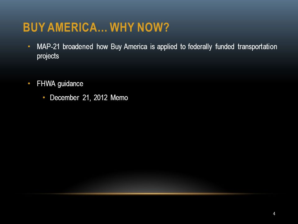 Buy America… why now MAP-21 broadened how Buy America is applied to federally funded transportation projects.