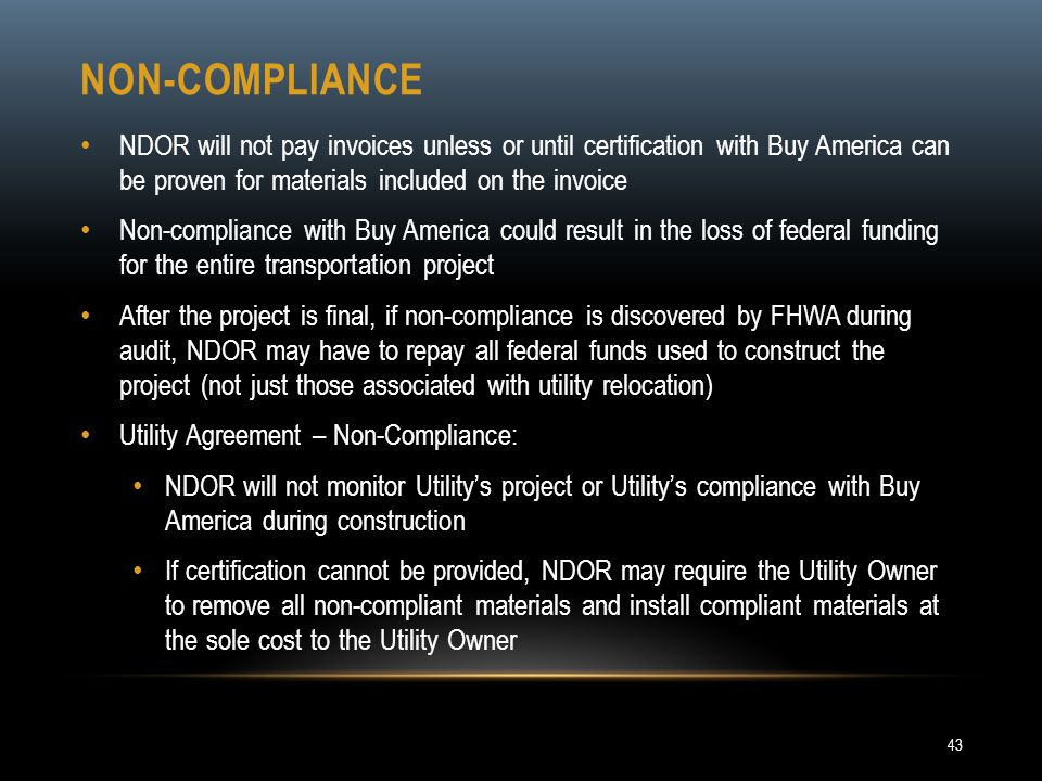 Non-compliance NDOR will not pay invoices unless or until certification with Buy America can be proven for materials included on the invoice.