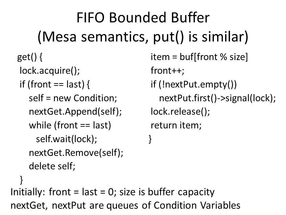 FIFO Bounded Buffer (Mesa semantics, put() is similar)