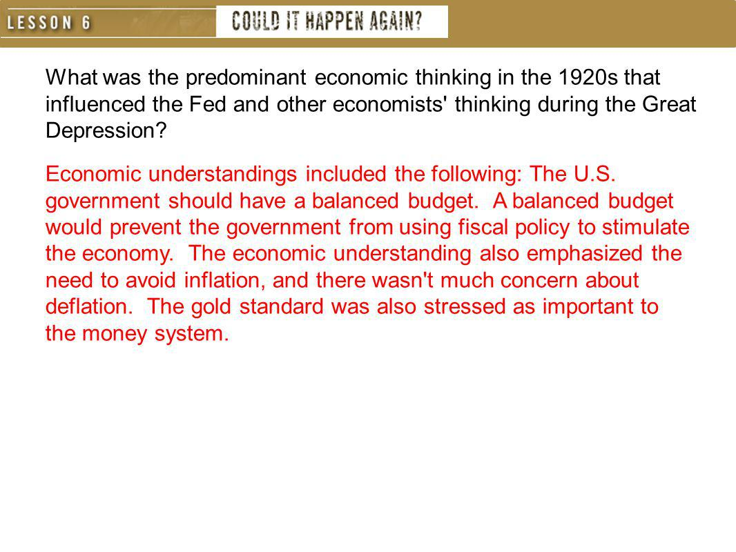 What was the predominant economic thinking in the 1920s that influenced the Fed and other economists thinking during the Great Depression