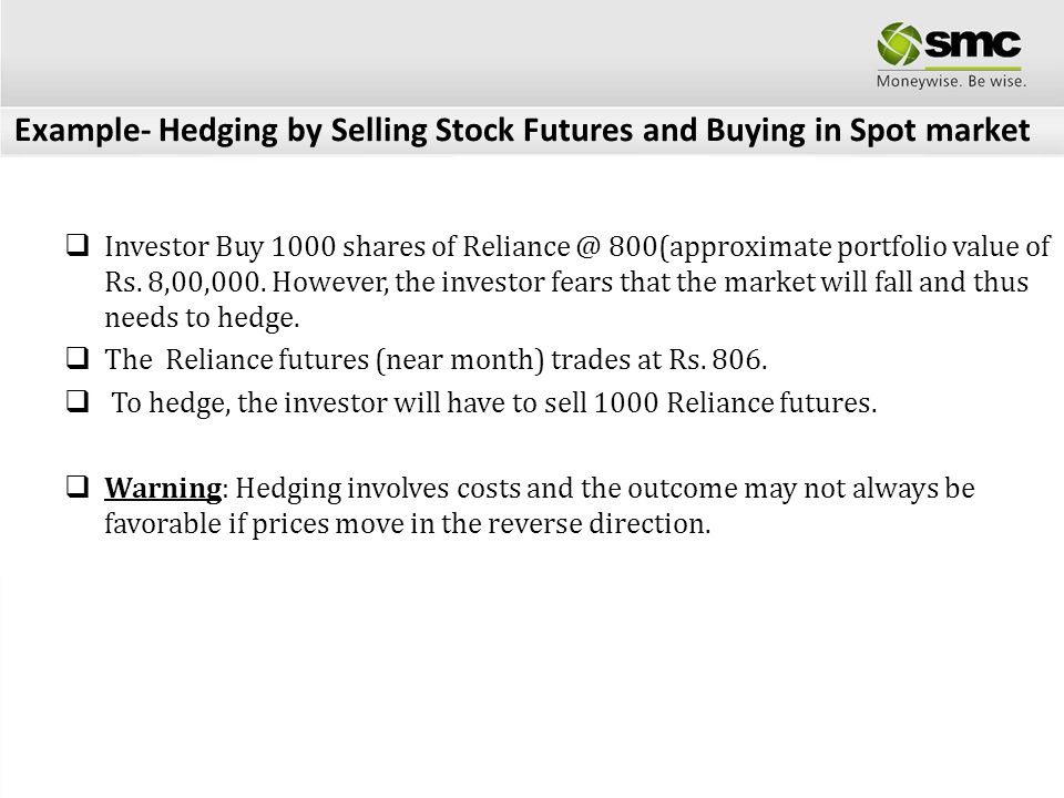Example- Hedging by Selling Stock Futures and Buying in Spot market