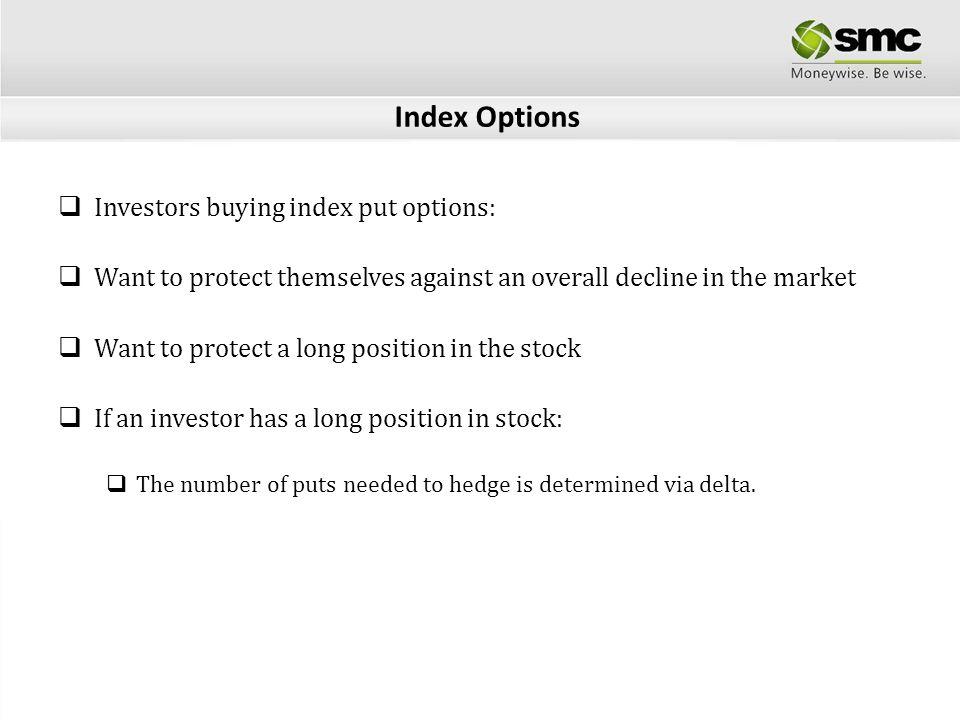 Index Options Investors buying index put options: