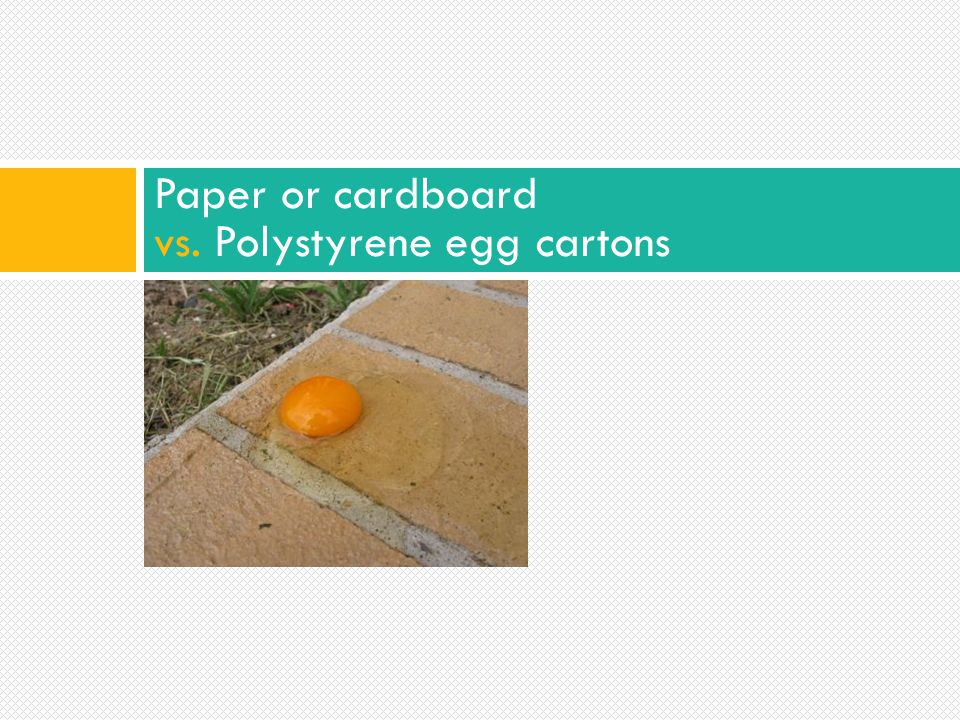 Paper or cardboard vs. Polystyrene egg cartons