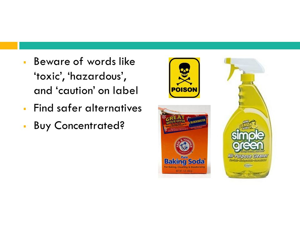 Beware of words like 'toxic', 'hazardous', and 'caution' on label