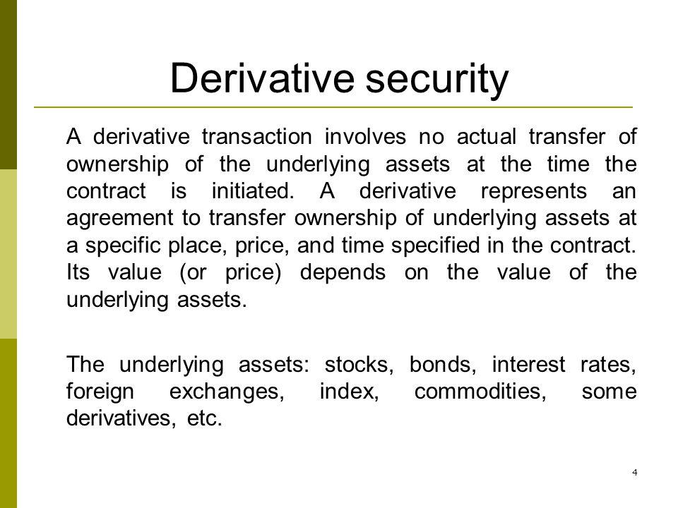 Derivative security