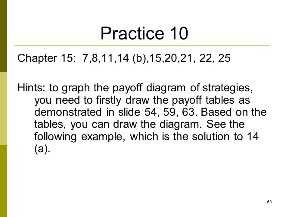 Practice 10 Chapter 15: 7,8,11,14 (b),15,20,21, 22, 25.