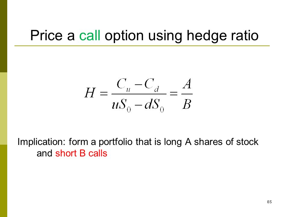 Price a call option using hedge ratio
