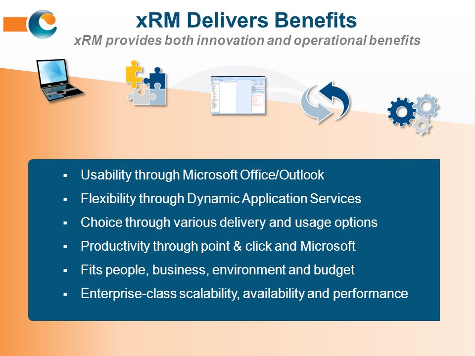 xRM Delivers Benefits xRM provides both innovation and operational benefits