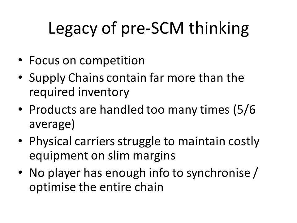 Legacy of pre-SCM thinking