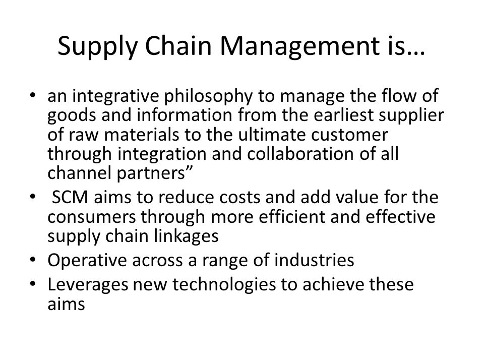 Supply Chain Management is…
