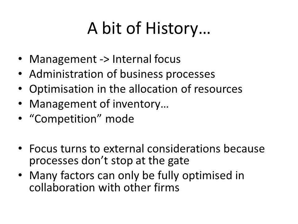 A bit of History… Management -> Internal focus