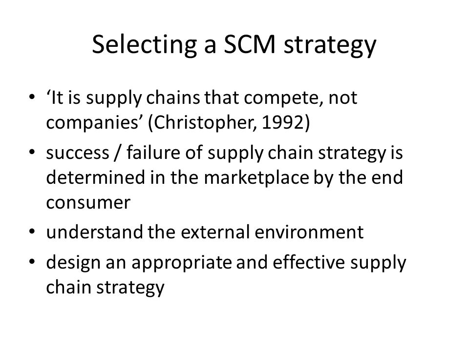 Selecting a SCM strategy