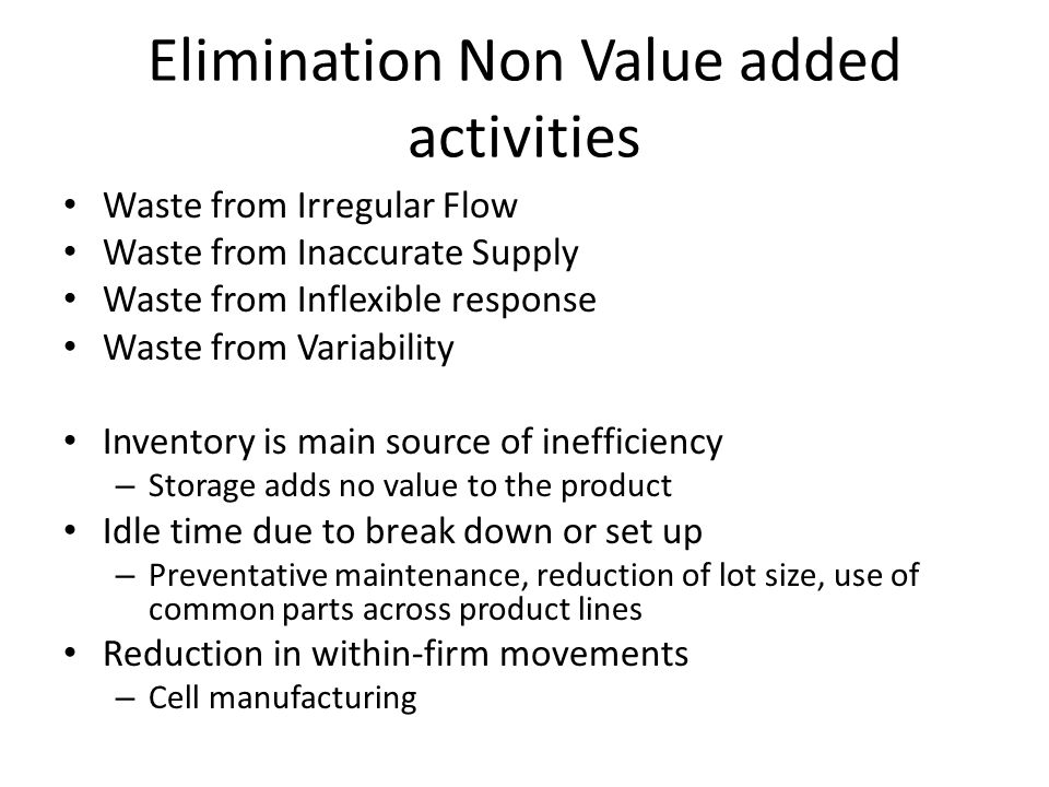 Elimination Non Value added activities
