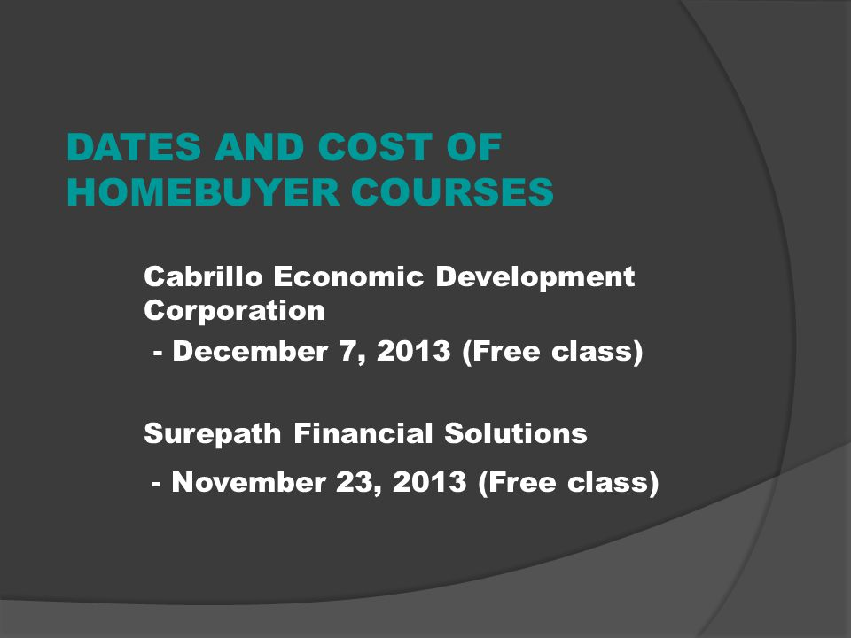 DATES AND COST OF HOMEBUYER COURSES