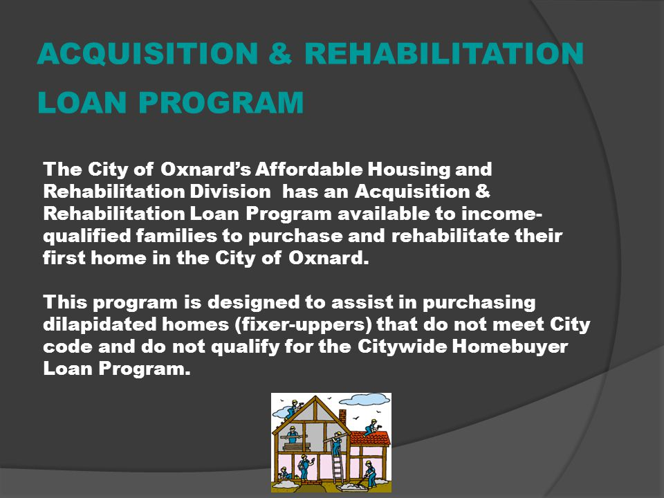 ACQUISITION & REHABILITATION LOAN PROGRAM