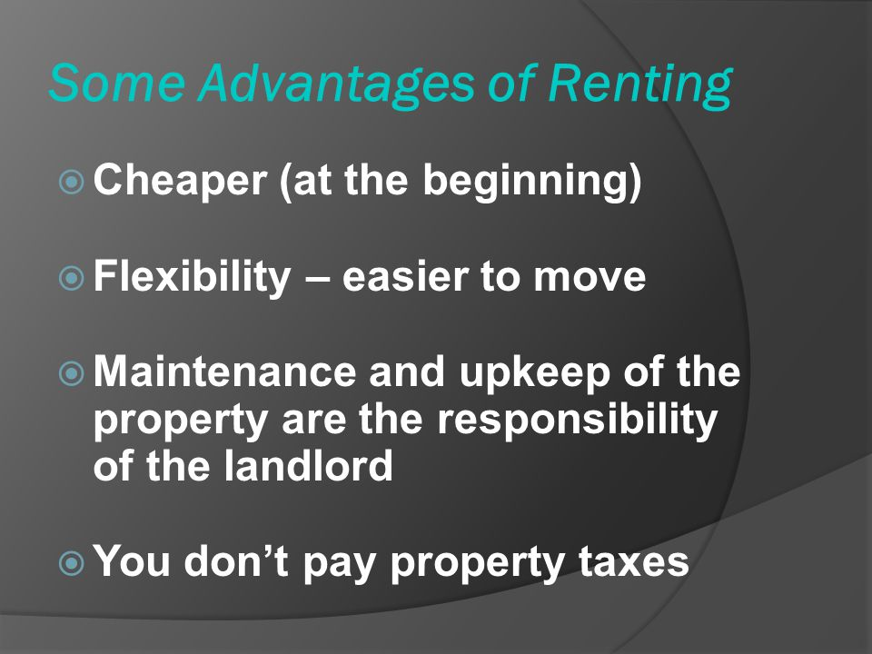 Some Advantages of Renting