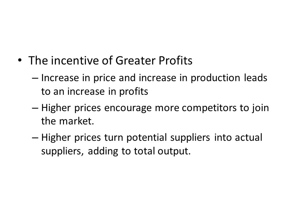 The incentive of Greater Profits