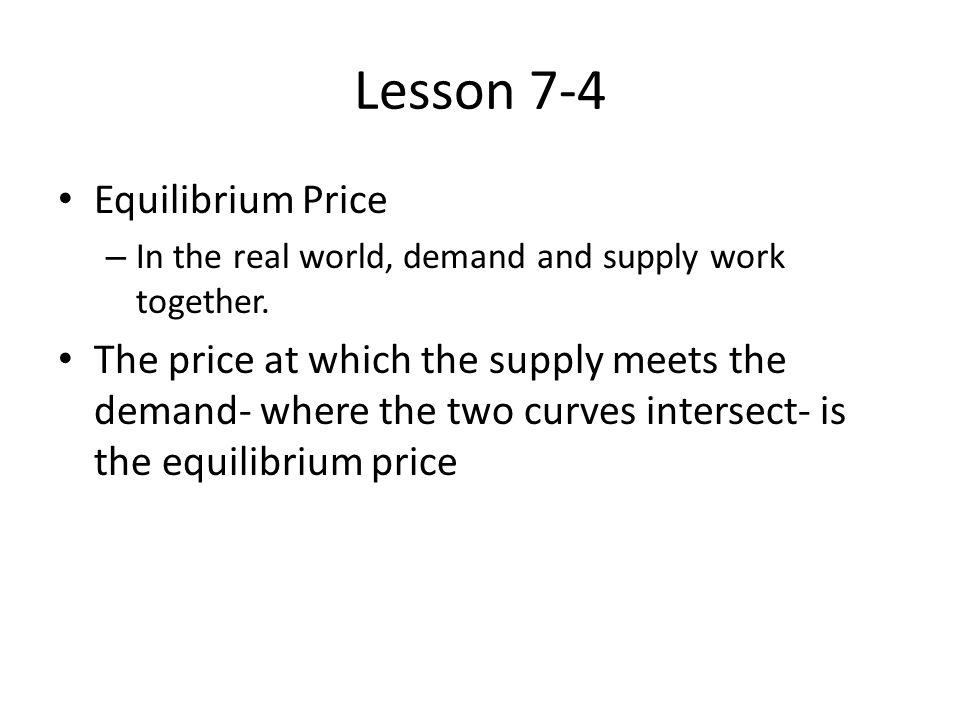 Lesson 7-4 Equilibrium Price