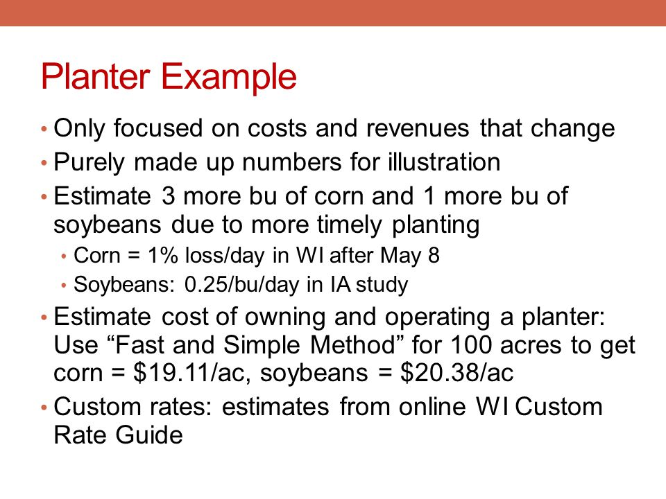 Planter Example Only focused on costs and revenues that change