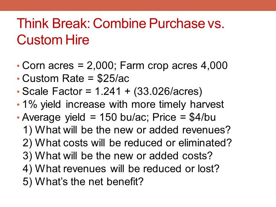 Think Break: Combine Purchase vs. Custom Hire