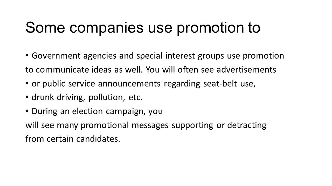 Some companies use promotion to